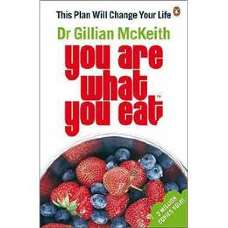Dr Gillian McKeiths You Are What You Eat: This Plan Will Change Your Life