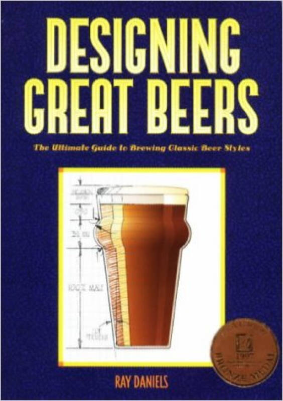Designing Great Beers: The Ultimate Guide to Bre