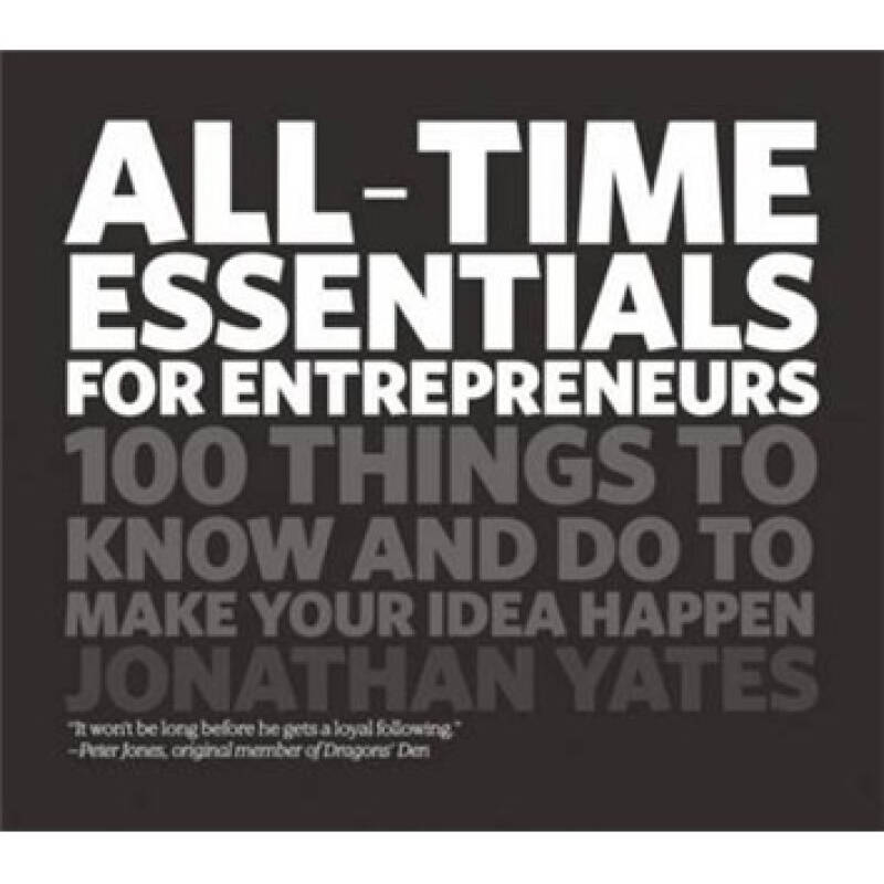 All-Time Essentials for Entrepreneurs  企业家最重要时刻:认识并触发你想法的100件事