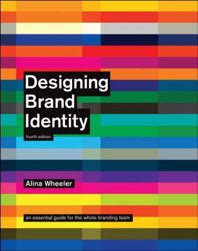 Designing Brand Identity: An Essential Guide for the Whole Branding Team[设计品牌标识,第4版]