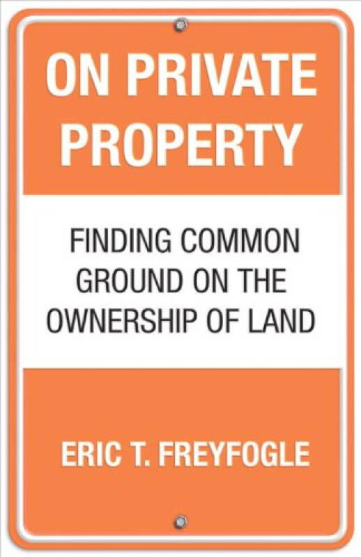 On Private Property  Finding Common Ground on th