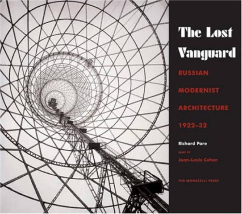 Lost Vanguard  Russian Modernist Architecture 19