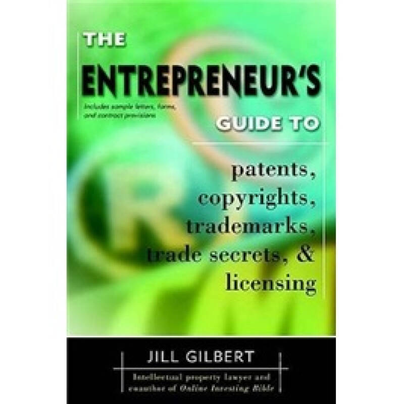 Entrepreneurs Guide To Patents Copyrights Trademarks Tra