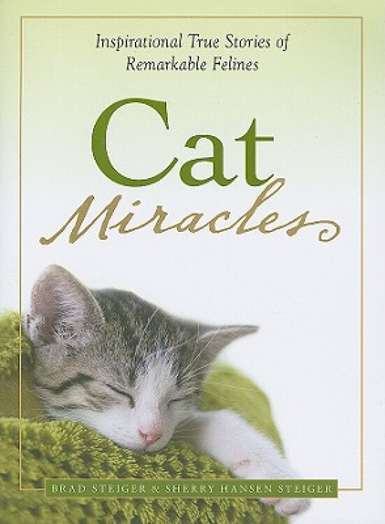 CatMiracles:InspirationalTrueStoriesofRemarkableFelines