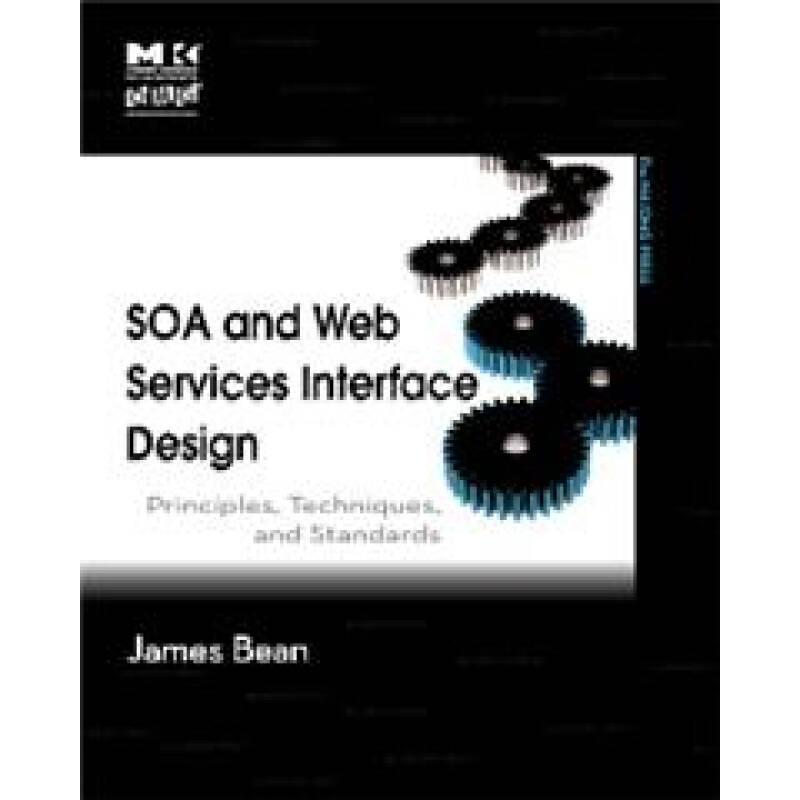 SOA and Web Services Interface DesignSOA与Web服务界面设计:原理、技术与标准