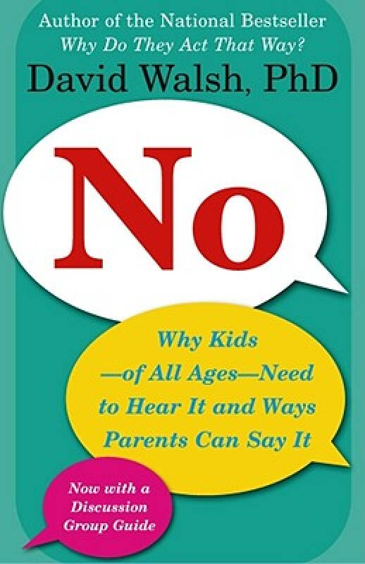 No: Why Kids-Of All Ages-Need to Hear It and Ways Parents Can Say It