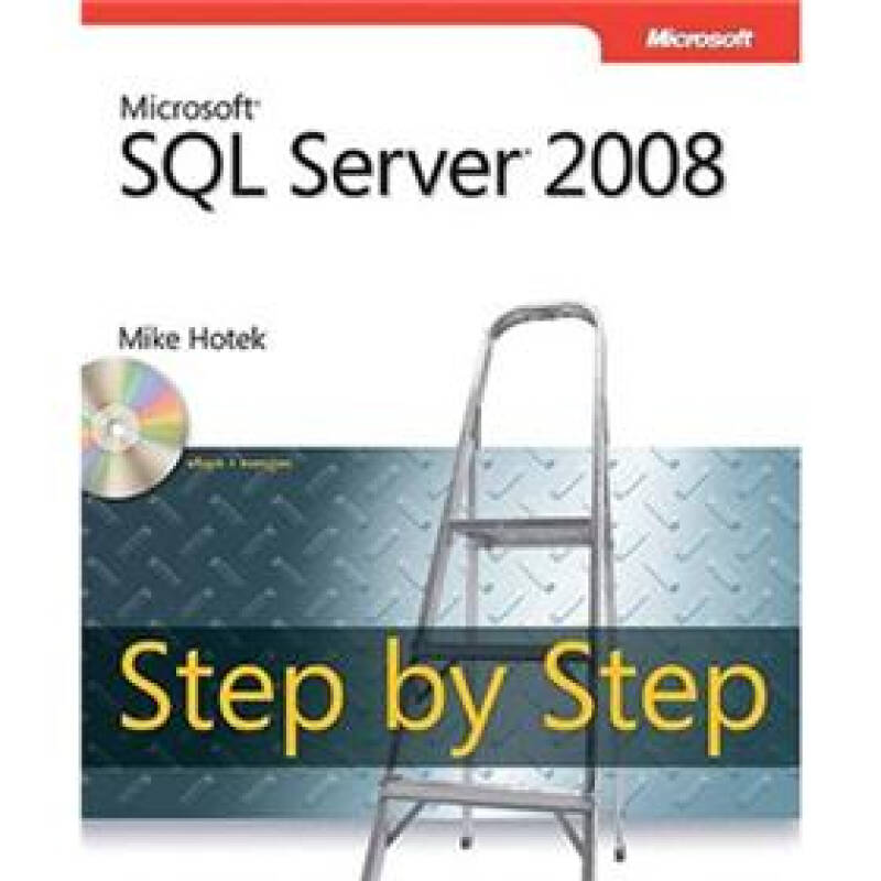 Microsoft SQL Server 2008 Step by Step Book/CD Package (Step by Step (Microsoft))
