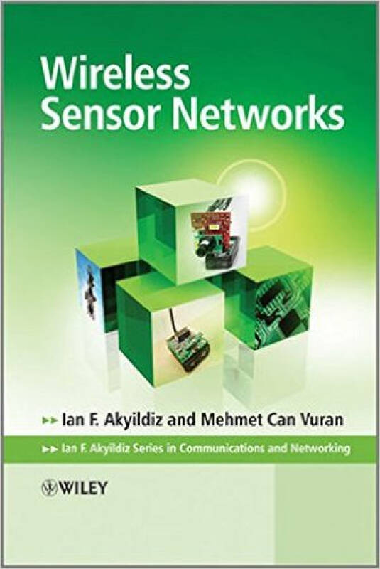 Wireless Sensor Networks (Advanced Texts in Communications and Networking)