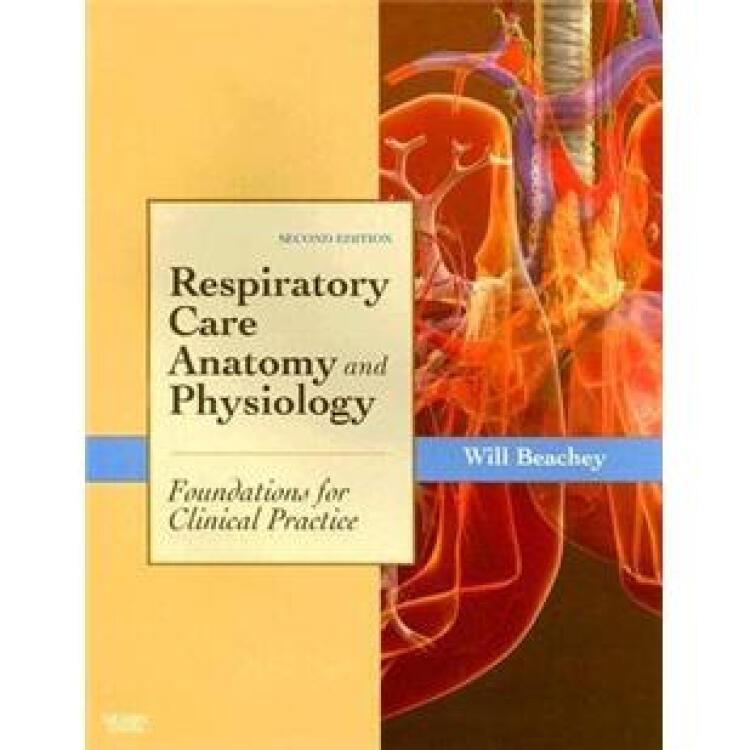 RespiratoryCareAnatomyandPhysiology呼吸护理解剖和生理学:临床实践基础