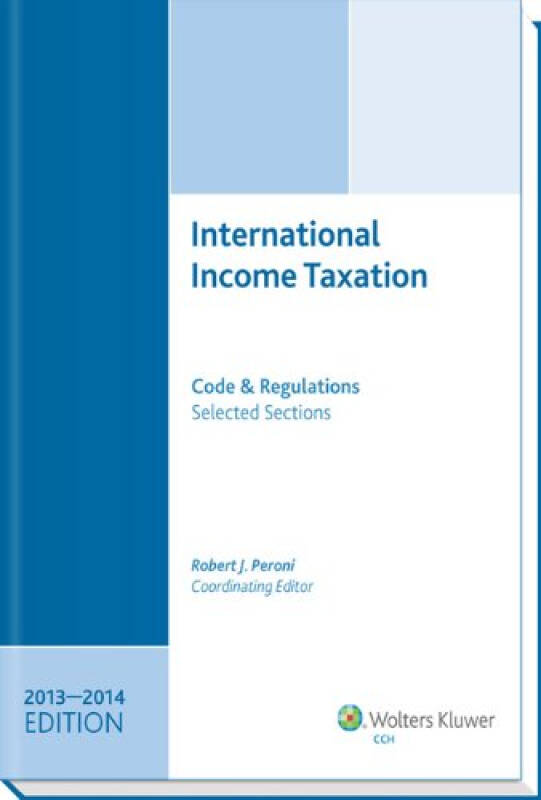 International Income Taxation: Code And Regulations, Selected Sections (2013-2014 Edition)
