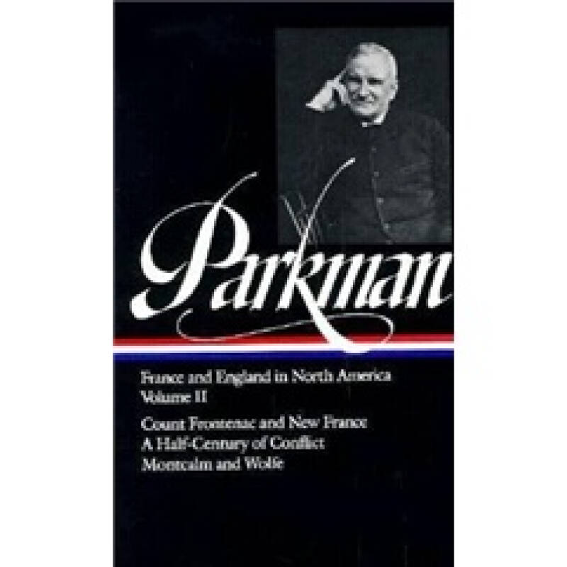 Parkman: France and England in North America Vol 2: Volume 2