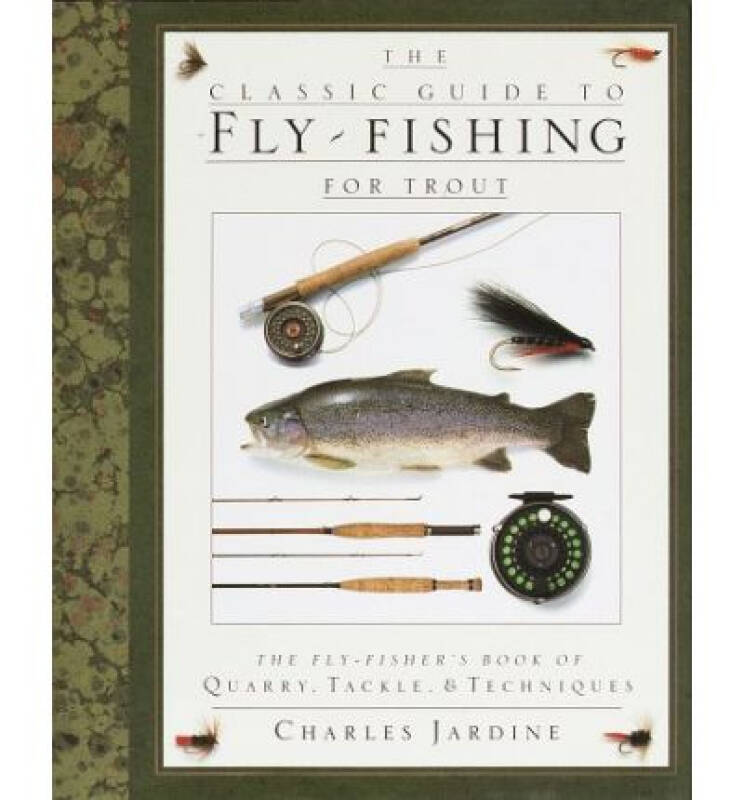 The Classic Guide to Fly-Fishing for Trout  The