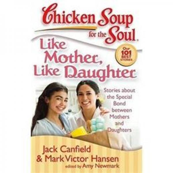Like Mother Like Daughter: Stories about the Special Bond Between Mothers and Daughters