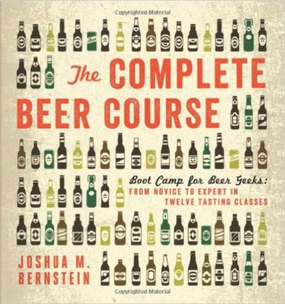 The Complete Beer Course: Boot Camp for Beer Gee