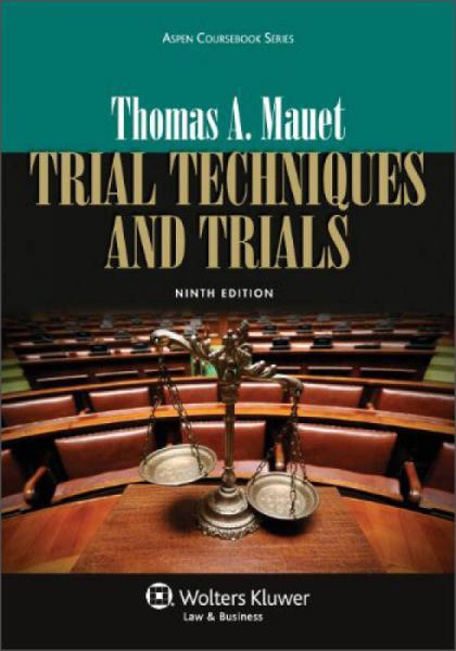 Trial Techniques and Trials, 9th Edition (Aspen Coursebook)