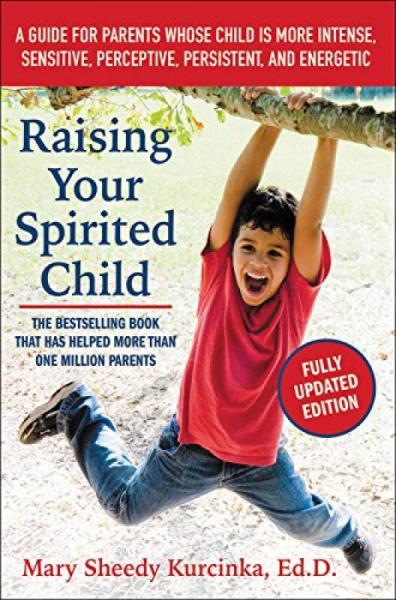 Raising Your Spirited Child, Third Edition  A Gu