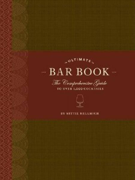 The Ultimate Bar Book: The Comprehensive Guide to Over 1,000 Cocktails