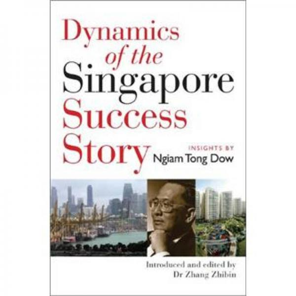 DYNAMICS OF THE SINGAPORE SUCCESS STORY
