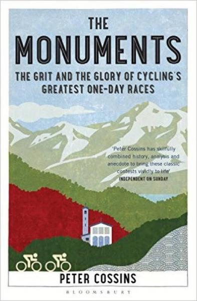 The Monuments  The Grit and the Glory of Cycling