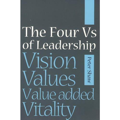 四对一 ——领导: 洞察力、活力、价值观与增值  The Four Vs of Leadership: Vision, Values,
