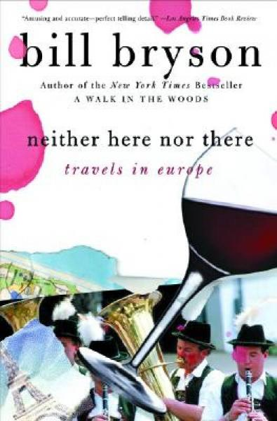 Neither Here nor There: Travels in Europe[涓��ㄨ���锛�涓��ㄩ�i��]