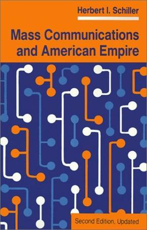 Mass Communications and American Empire (Critical Studies in Communication and in the Cultural Industries)