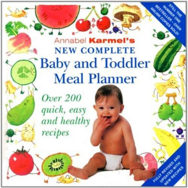 Annabel Karmels New Complete Baby and Toddler Meal Planner, 4th Edition[瀹�濞�璐�灏��插�块�璋卞ぇ��]