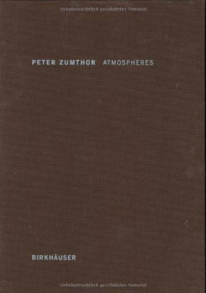 Peter Zumthor: Atmospheres