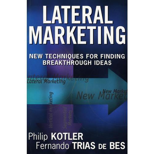 侧面营销:寻求突破思想新技术 LATERAL MARKETING