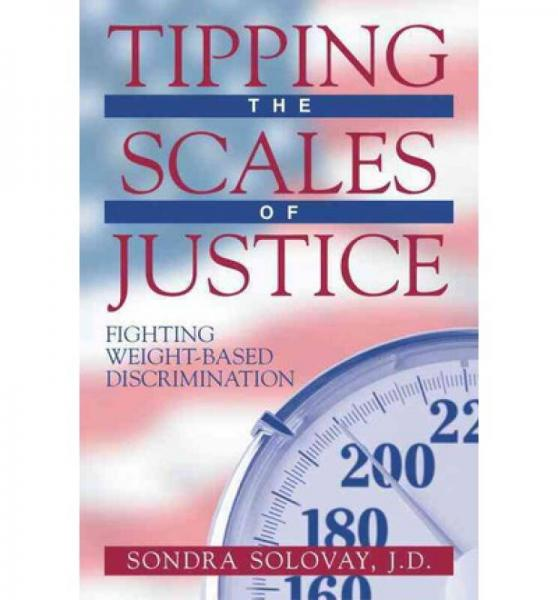 Tipping the Scales of Justice: Fighting Weight B
