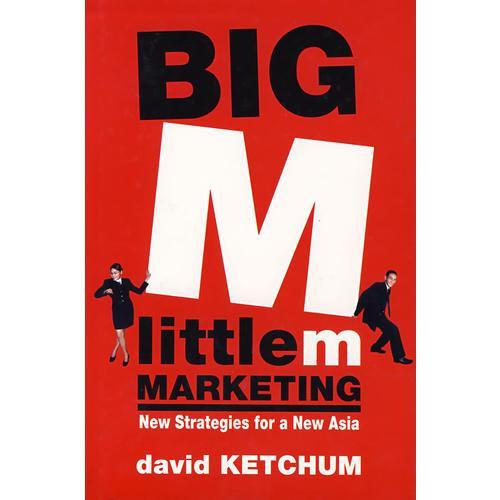 大M, 小m:新亚洲新营销战略BIG M LITTLE m: NEW MARKETING STRATEGIES FOR A NEWASIA
