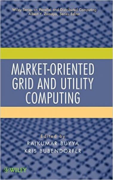 Market-OrientedGridandUtilityComputing