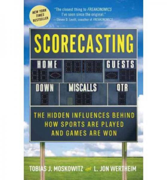 Scorecasting  The Hidden Influences Behind How S