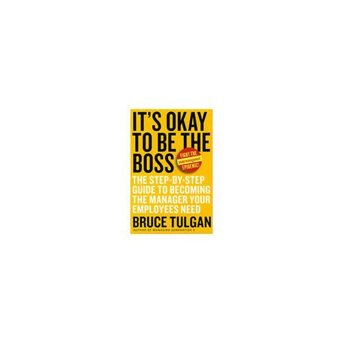 It's Okay to Be the Boss: The Step-by-Step Guide to Becoming the Manager Your Employees Need你也能当老板!