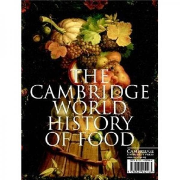 The Cambridge World History of Food