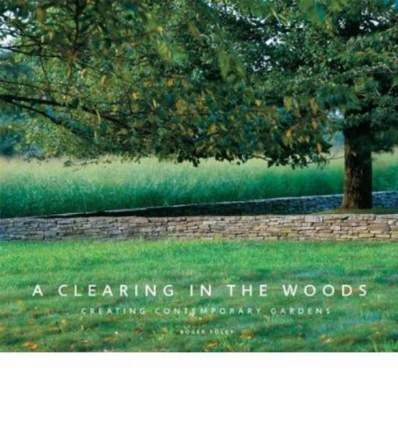 A Clearing in the Woods  Creating Contemporary G