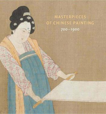 Masterpieces of Chinese Painting 700-1900