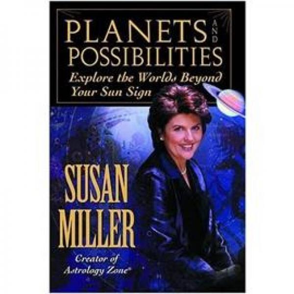 Planets and Possibilities: Explore the World of the Zodiac Beyond Just Your Sign