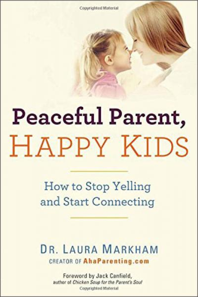 Peaceful Parent, Happy Kids  How to Stop Yelling