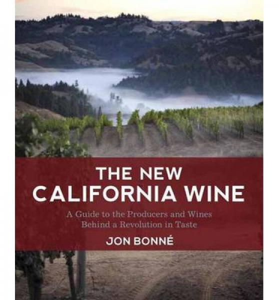 The New California Wine  A Guide to the Producer