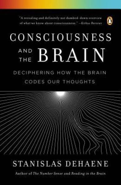 Consciousness and the Brain  Deciphering How the