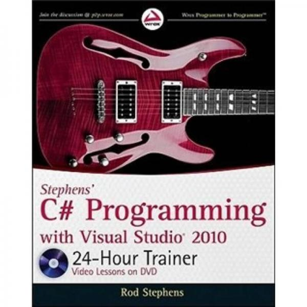 Stephens C# Programming with Visual Studio 2010 24-Hour Trainer 锛�Wrox Programmer to Programmer锛�