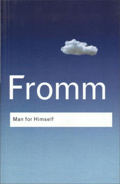 Man for Himself: An Inquiry into the Psychology of Ethics 为自己的人类