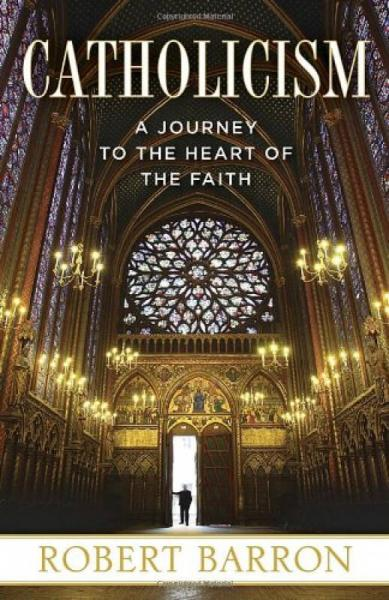 Catholicism  A Journey to the Heart of the Faith