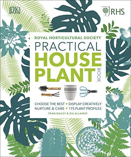 RHS Practical House Plant Book: Choose Well, Display Creatively, Nurture & Maintain, 175 Plant Profiles