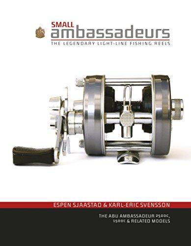 Small Ambassadeurs: The Legendary Light-Line Fishing Reels -- the Abu Ambassadeur 2500c, 1500c & Related Models