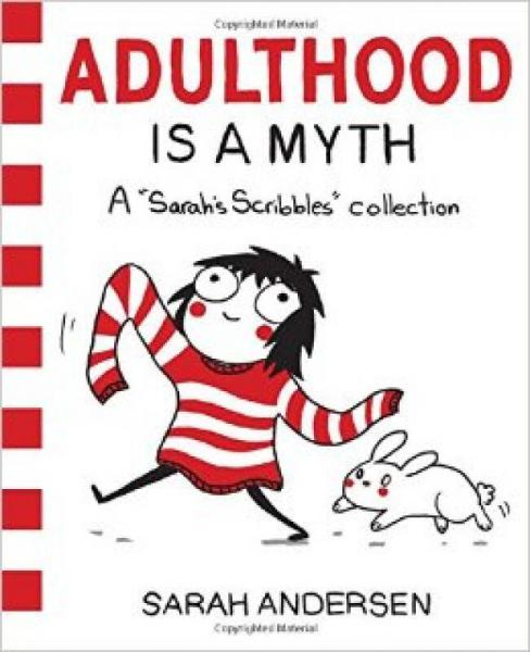 Adulthood is a Myth: A Sarahs Scribbles Collection
