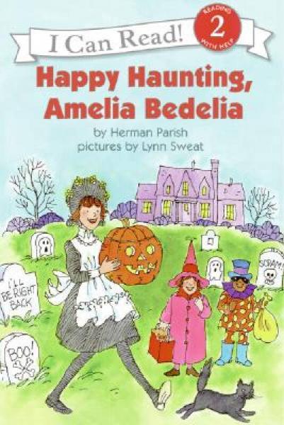 Happy Haunting, Amelia Bedelia (I Can Read, Level 2)万圣节快乐,阿米莉亚·贝迪利亚