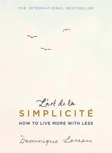 Lart de la Simplicité (The English Edition): How to Live More With Less