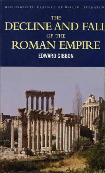 The Decline and Fall of the Roman Empire (Wordsworth Classics of World Literature) 罗马帝国衰亡史